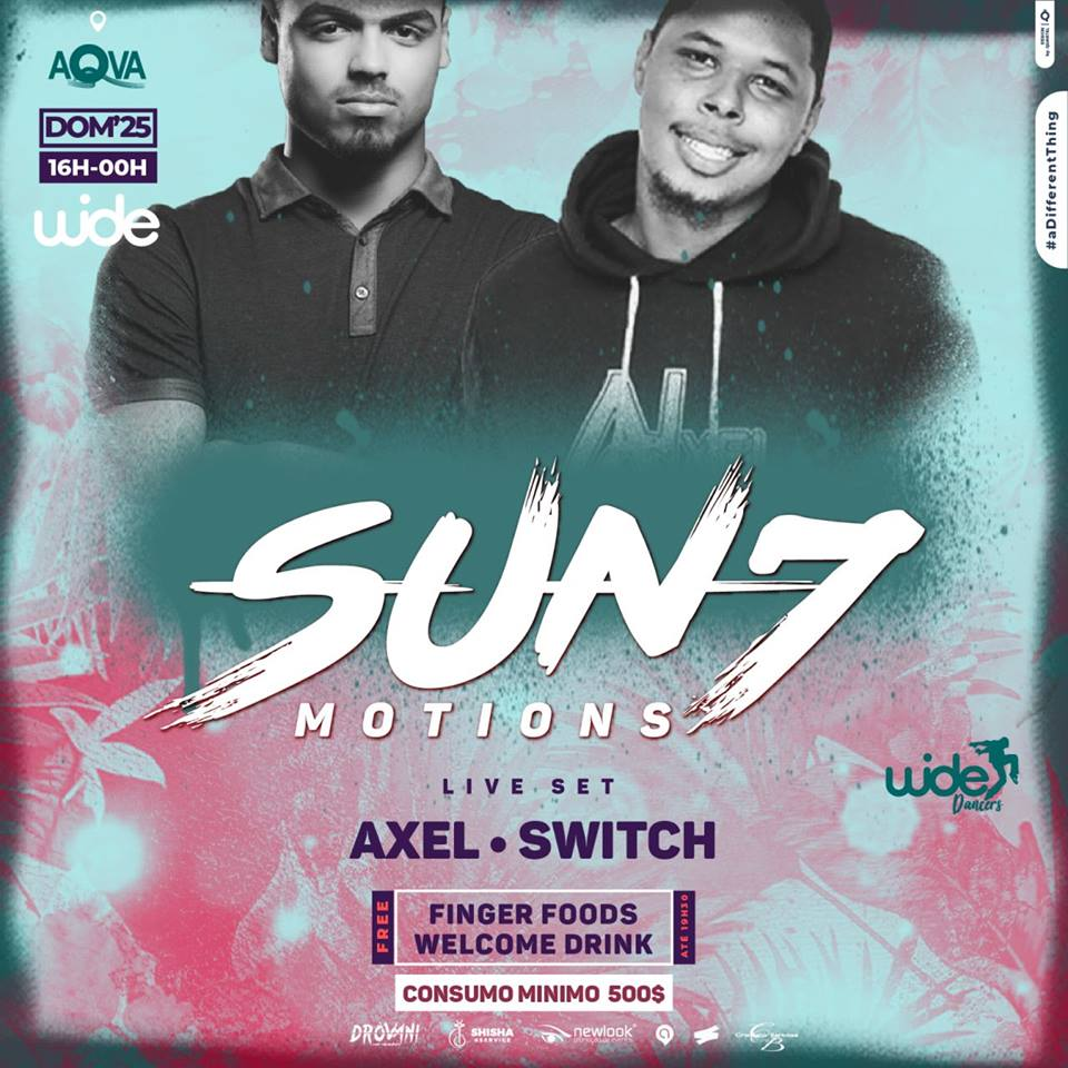 """Sun7 Motions Powered by Wide"" com Axel e Switch no AQVA"