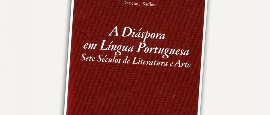 """Livro """"A Diáspora em Língua Portuguesa"""" de Darlene Sadlier publicado"""